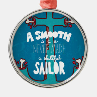 A Smooth Sea Never Made A Skillful Sailor Silver-Colored Round Decoration