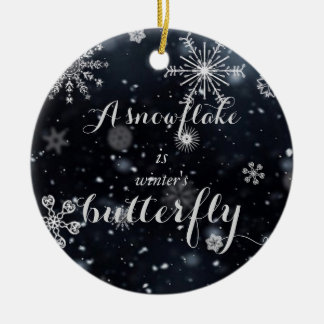 A snowflake is winter's butterfly quote round ceramic decoration