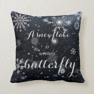 A snowflake is winter's butterfly saying cushion