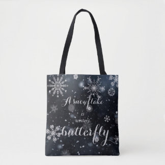 A snowflake is winter's butterfly tote bag
