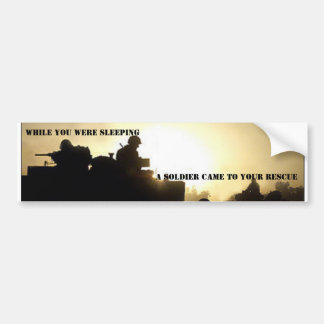 A Soldier Came to Your Rescue Bumper Sticker