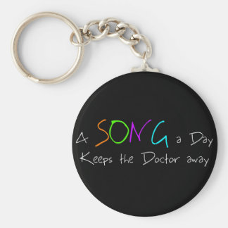 A Song a Day Keeps the Doctor Away Key Ring