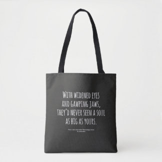 A SOUL AS BIG AS YOURS TOTE BAG