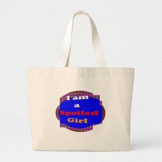 A SPOILED girl quote naughty funny smiley helpful Bag