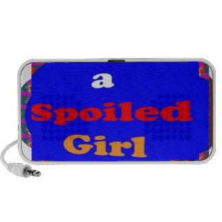 A SPOILED girl quote naughty funny smiley helpful Travelling Speaker