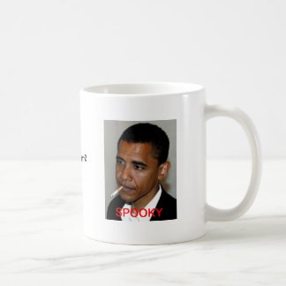 A spooky thing? Obama Coffee cup