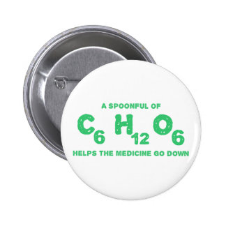 A Spoonful of C6H12O6 Helps the Medicine Go Down 6 Cm Round Badge