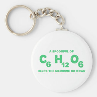 A Spoonful of C6H12O6 Helps the Medicine Go Down Basic Round Button Key Ring