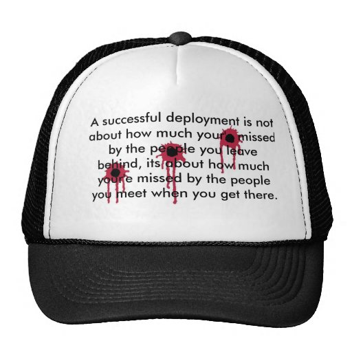 A successful deployment/BLOODY BULLET HOLES Hats
