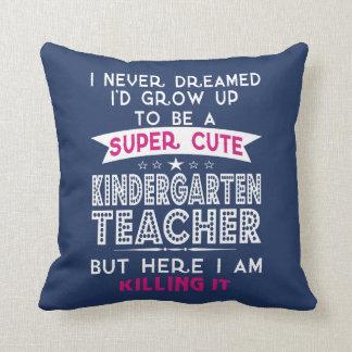 A SUPER CUTE KINDERGARTEN TEACHER CUSHION
