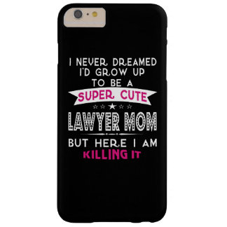A Super cute Lawyer Mom Barely There iPhone 6 Plus Case