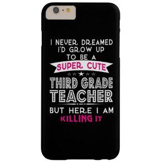 A SUPER CUTE THIRD GRADE TEACHER BARELY THERE iPhone 6 PLUS CASE