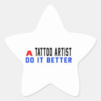 A Tattoo artist Do It Better Star Sticker