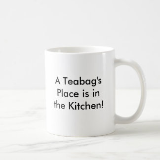 A Teabag's Place is in the Kitchen! Basic White Mug