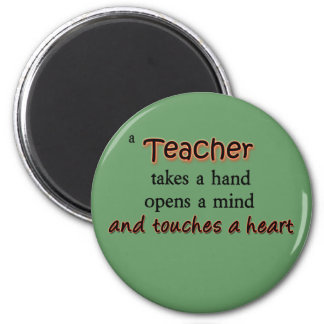 A Teacher Takes A Hand Opens A Mind 6 Cm Round Magnet
