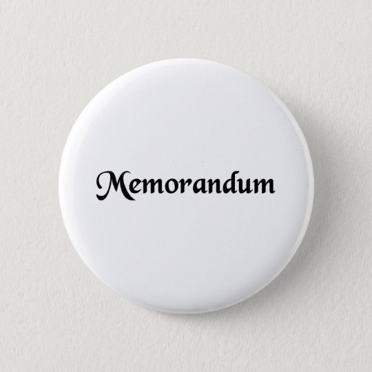 A thing to be remembered. 6 cm round badge