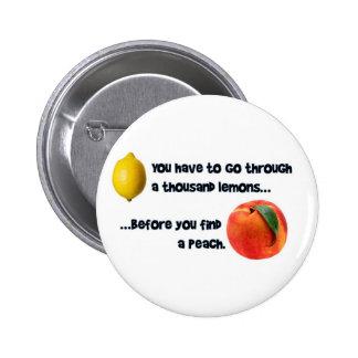 A Thousand Lemons to a Peach 6 Cm Round Badge