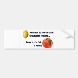 A Thousand Lemons to a Peach Bumper Sticker