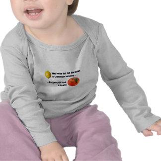 A Thousand Lemons to a Peach T-shirts