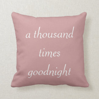 A Thousand Times Goodnight Shakespeare Pillow