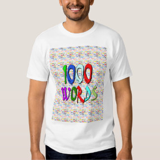 A Thousand Words - 1000 Words T Shirt