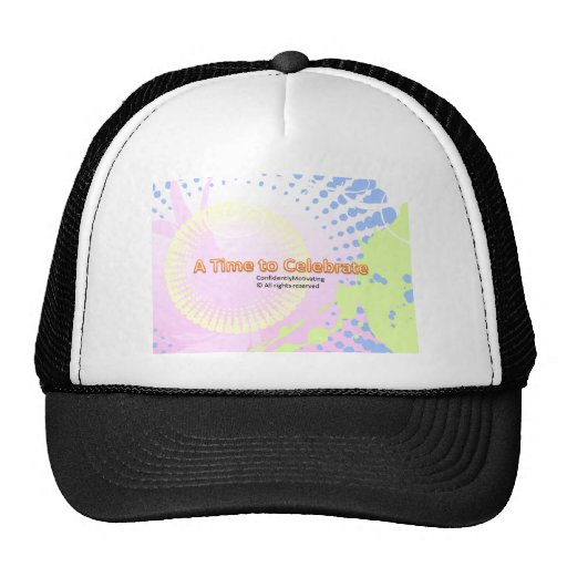 A Time to Celebrate! Trucker Hats