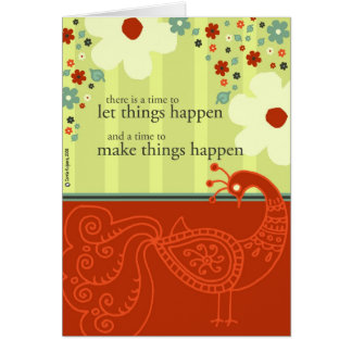 A Time to Make Things Happen Greeting Card