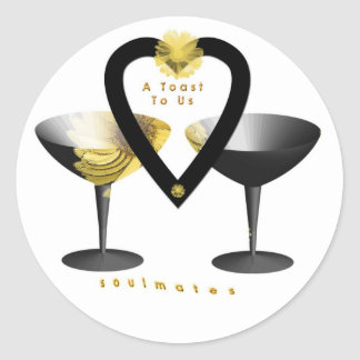 """A Toast For Soulmates""* Classic Round Sticker"