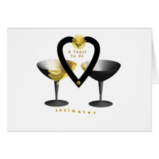 """A Toast For Soulmates""* Greeting Card"