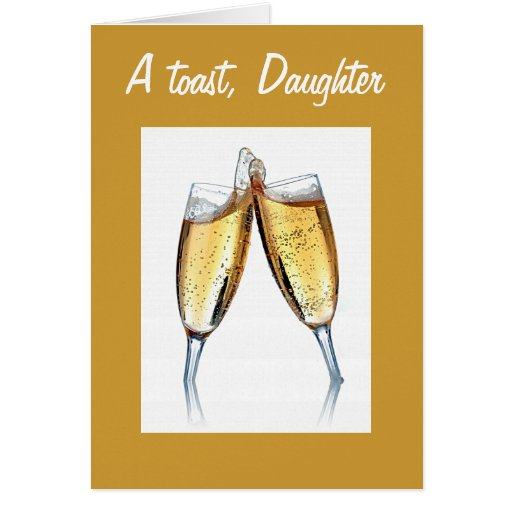 A TOAST TO DAUGHTER'S WEDDING CARD