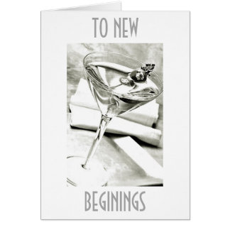 "A TOAST TO ""NEW BEGININGS"" IN YOUR LIFE CARD"