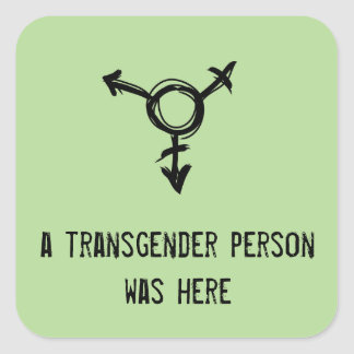 a transgender person was here square sticker
