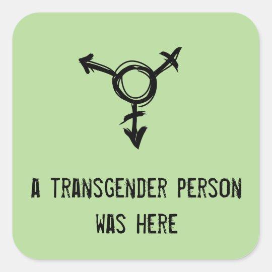 a transgender person was here square sticker