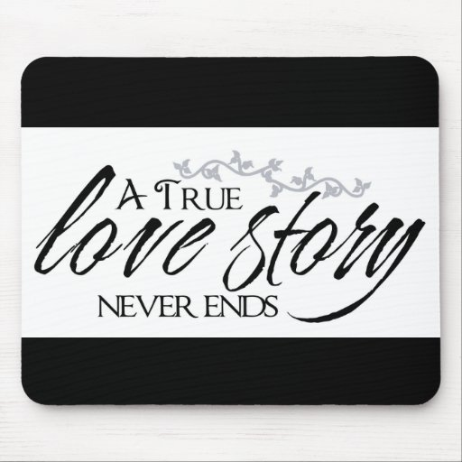 A True Love Story Never Ends Quote Mouse Pad