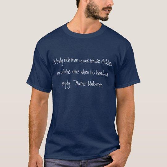 A truly rich man T-Shirt