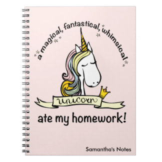 A Unicorn ate My Homework Spiral Notebook