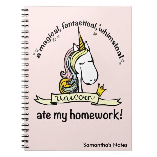 A Unicorn ate My Homework Spiral Notebook
