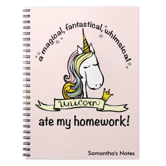 A Unicorn ate My Homework Spiral Notebooks