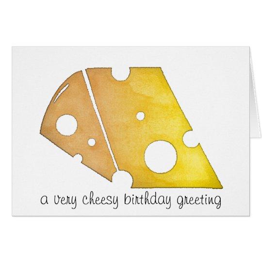 A Very Cheesy Birthday Greeting Card