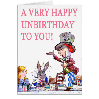 A Very Happy Unbirthday to You! Card