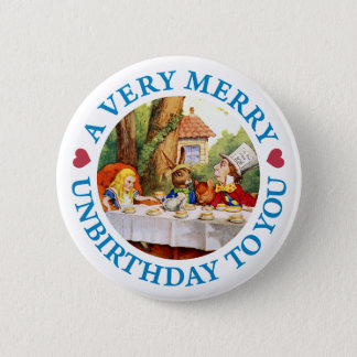 A VERY MERRY UNBIRTHDAY TO YOU 6 CM ROUND BADGE