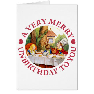 A VERY, MERRY UNBIRTHDAY TO YOU! GREETING CARD