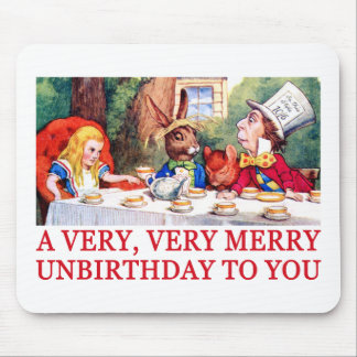 A VERY, VERY MERRY UNBIRTHDAY TO YOU! MOUSE MAT