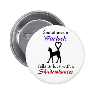 A Warlock can love a Shadowhunter 6 Cm Round Badge
