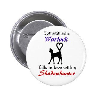 A Warlock can love a Shadowhunter 6 Cm Round Badge