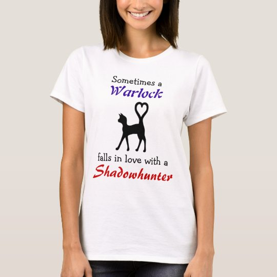 A Warlock can love a Shadowhunter T-Shirt