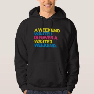 A Weekend Wasted Hoodie