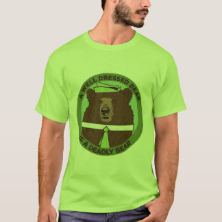 A Well Dressed Bear Is A Deadly Bear T-Shirt