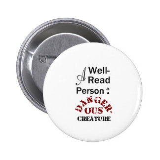A Well-Read Person is a Dangerous Creature 6 Cm Round Badge