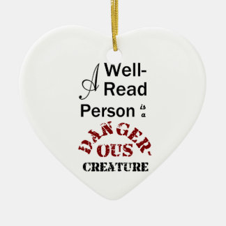 A Well-Read Person is a Dangerous Creature Ceramic Heart Decoration